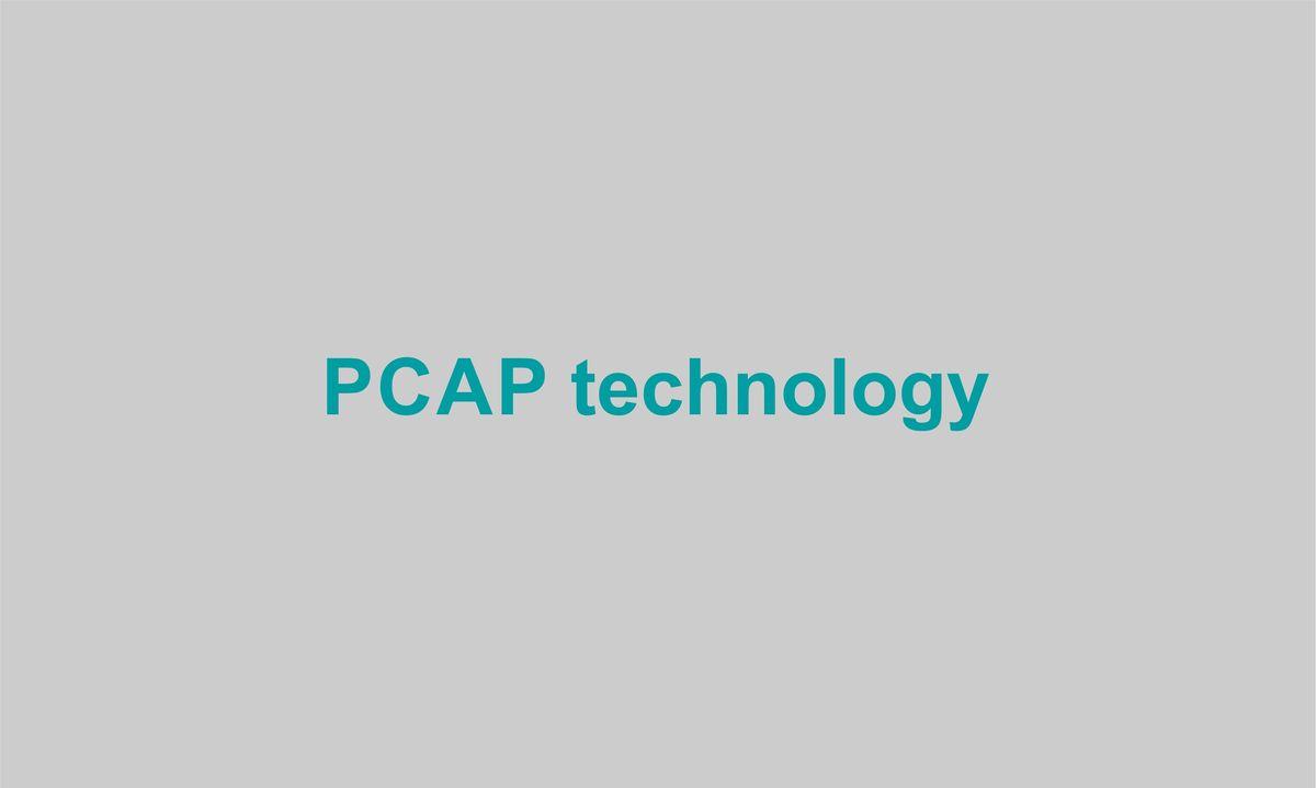 PCAP technology