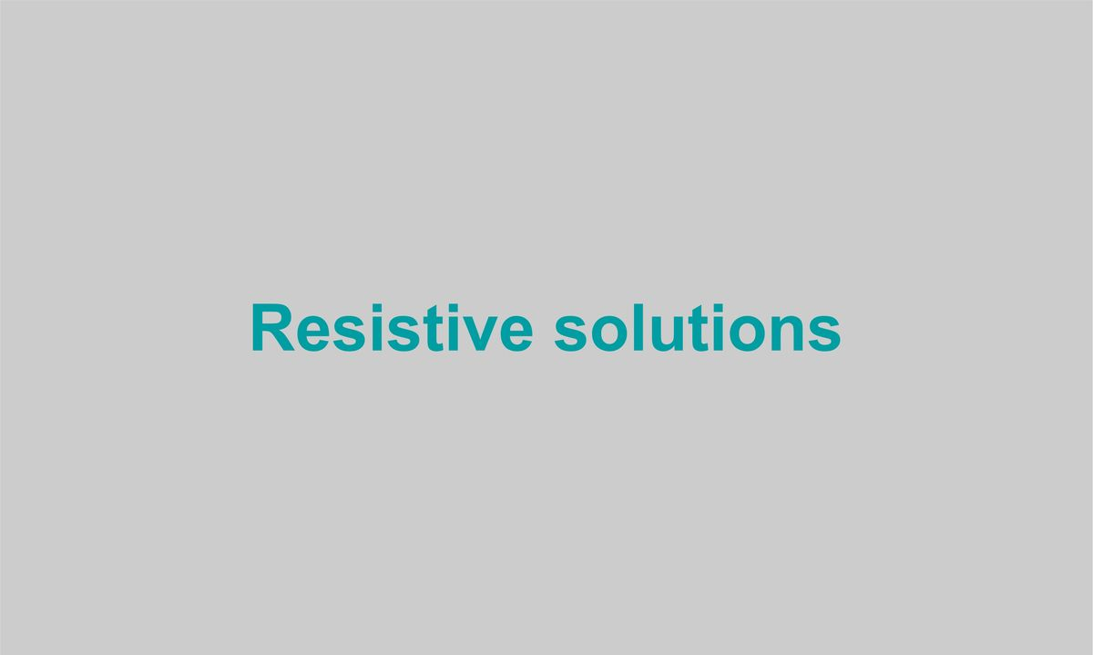 Resistive solutions