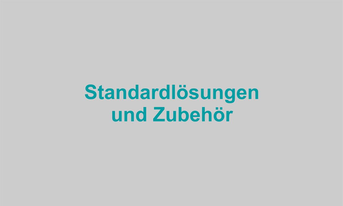 Standardlösungen und Zubehör