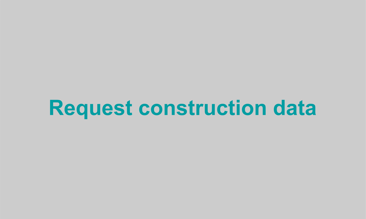 Request construction data