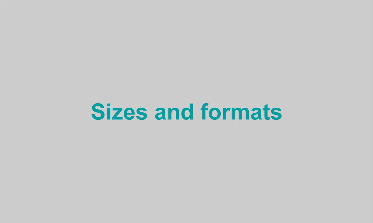 Sizes and formats