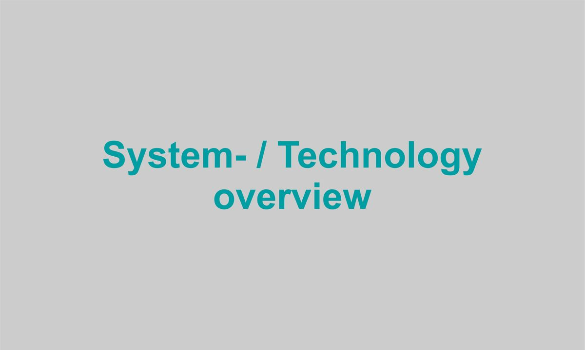 Sstem- / Technology overview